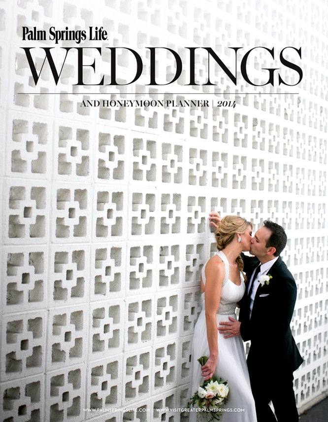 Palm Springs Life Choose My Photo For The Cover And Inside New Wedding Planner